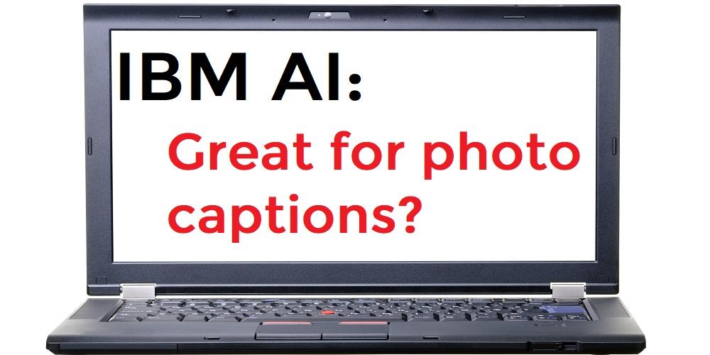 IBM AI, photo caption AI