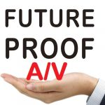 future proofing information technology, a/v